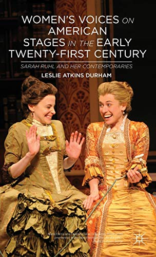 9781137287106: Women's Voices on American Stages in the Early Twenty-First Century: Sarah Ruhl and Her Contemporaries