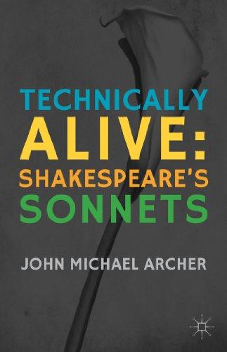Technically Alive: Shakespeare's Sonnets: Archer, John Michael
