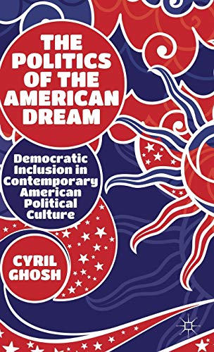 9781137289049: The Politics of the American Dream: Democratic Inclusion in Contemporary American Political Culture