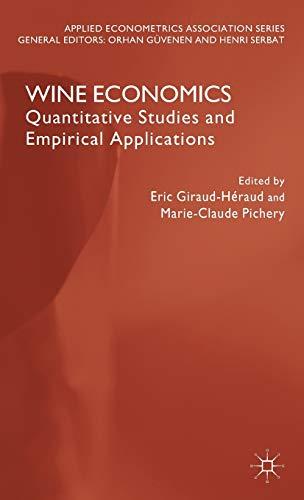 9781137289513: Wine Economics: Quantitative Studies and Empirical Applications (Applied Econometrics Association Series)