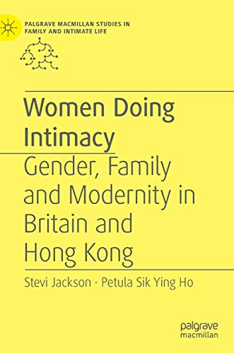 9781137289902: Women Doing Intimacy: Gender, Family and Modernity in Britain and Hong Kong (Palgrave Macmillan Studies in Family and Intimate Life)