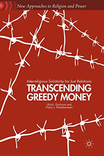 Transcending Greedy Money: Interreligious Solidarity for Just Relations (New Approaches to Religion...