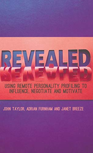 9781137291981: Revealed: Using Remote Personality Profiling to Influence, Negotiate and Motivate