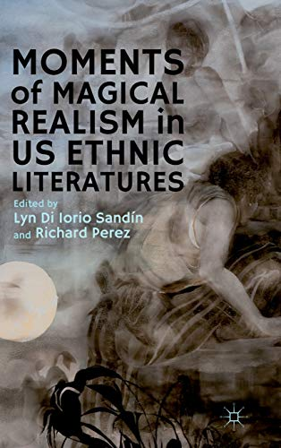 9781137293299: Moments of Magical Realism in US Ethnic Literatures