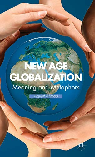 9781137293411: New Age Globalization: Meaning and Metaphors