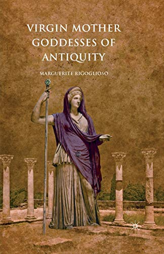 9781137293428: Virgin Mother Goddesses of Antiquity