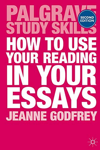 9781137294685: How to Use Your Reading in Your Essays (Palgrave Study Skills)