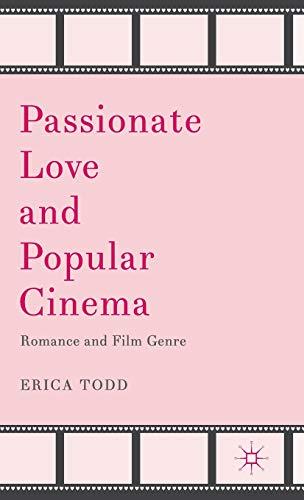 9781137295378: Passionate Love and Popular Cinema: Romance and Film Genre