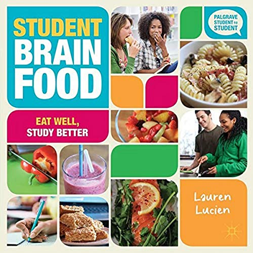 9781137297044: Student Brain Food: Eat Well, Study Better (Palgrave Student to Student)