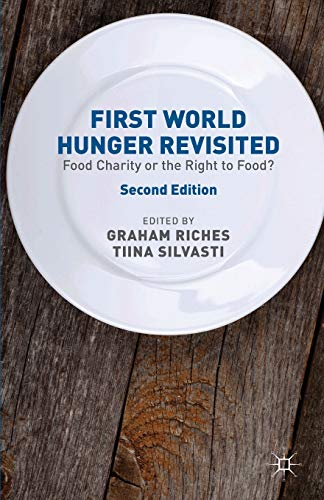 9781137298720: First World Hunger Revisited: Food Charity or the Right to Food?