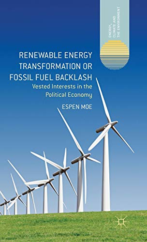 9781137298782: Renewable Energy Transformation or Fossil Fuel Backlash: Vested Interests in the Political Economy (Energy, Climate and the Environment)