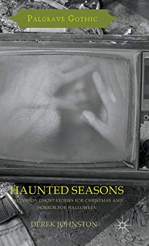 9781137298942: Haunted Seasons: Television Ghost Stories for Christmas and Horror for Halloween