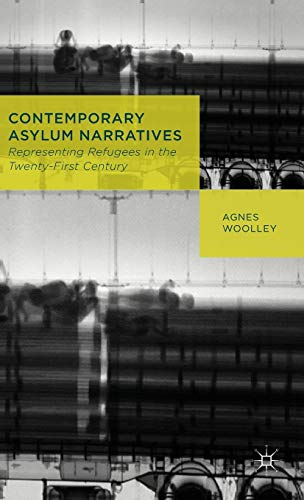 9781137299055: Contemporary Asylum Narratives: Representing Refugees in the Twenty-First Century