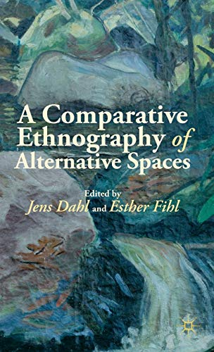 9781137299536: A Comparative Ethnography of Alternative Spaces