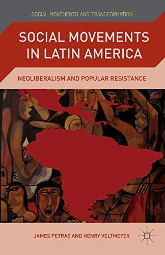 9781137300119: Social Movements in Latin America: Neoliberalism and Popular Resistance (Social Movements and Transformation)