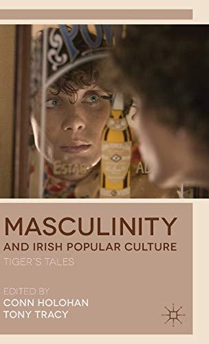9781137300232: Masculinity and Irish Popular Culture: Tiger's Tales