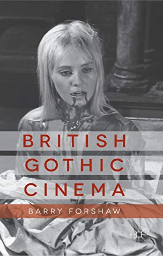 9781137300300: British Gothic Cinema (Palgrave Gothic)