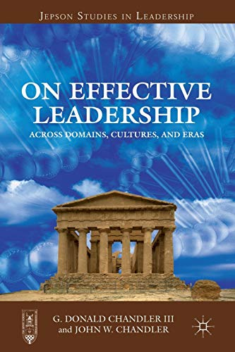 9781137300690: On Effective Leadership: Across Domains, Cultures, and Eras (Jepson Studies in Leadership)