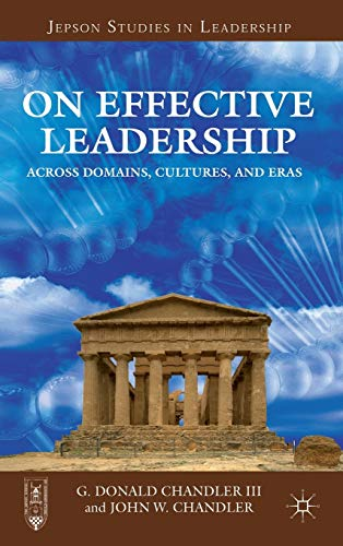 9781137300706: On Effective Leadership: Across Domains, Cultures, and Eras (Jepson Studies in Leadership)