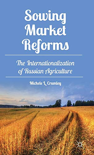9781137300805: Sowing Market Reforms: The Internationalization of Russian Agriculture