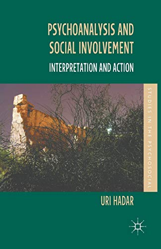 Psychoanalysis and Social Involvement: Interpretation and Action (Paperback): Uri Hadar