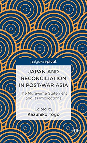 9781137301222: Japan and Reconciliation in Post-War Asia: The Murayama Statement and Its Implications