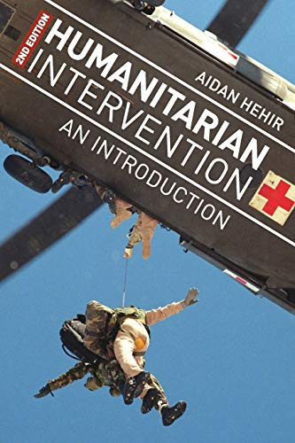 Humanitarian Intervention: An Introduction: Aidan Hehir
