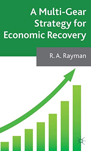 A Multi-Gear Strategy for Economic Recovery: Rayman, Dr Robert Anthony