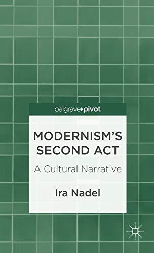 9781137302229: Modernism's Second Act: A Cultural Narrative