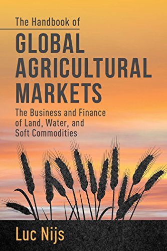 9781137302335: The Handbook of Global Agricultural Markets: The Business and Finance of Land, Water, and Soft Commodities