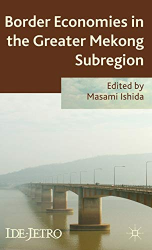 Border Economies in the Greater Mekong Sub-region (IDE-JETRO Series)