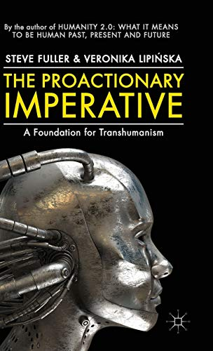 9781137302977: The Proactionary Imperative
