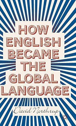 9781137303059: How English Became the Global Language