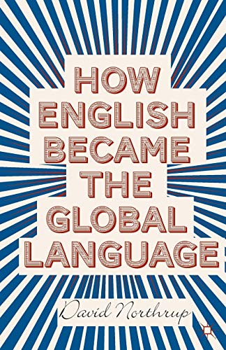 9781137303066: How English Became the Global Language