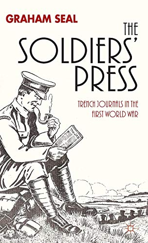 9781137303257: The Soldiers' Press: Trench Journals in the First World War