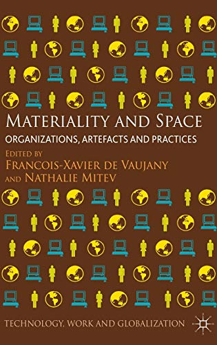 9781137304087: Materiality and Space: Organizations, Artefacts and Practices (Technology, Work and Globalization)