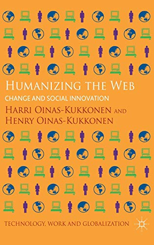Humanizing the Web: Change and Social Innovation (Technology, Work and Globalization): ...
