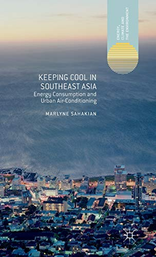 9781137308825: Keeping Cool in Southeast Asia: Energy Consumption and Urban Air-Conditioning (Energy, Climate and the Environment)