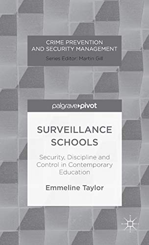 9781137308856: Surveillance Schools: Security, Discipline and Control in Contemporary Education (Crime Prevention and Security Management)