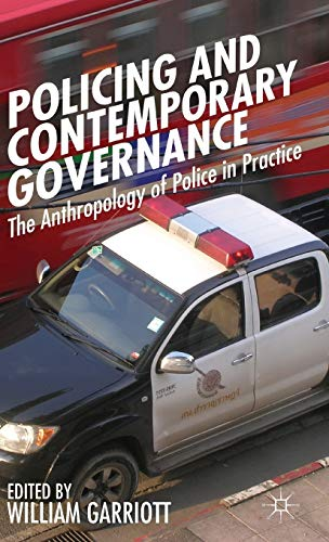 9781137309662: Policing and Contemporary Governance: The Anthropology of Police in Practice