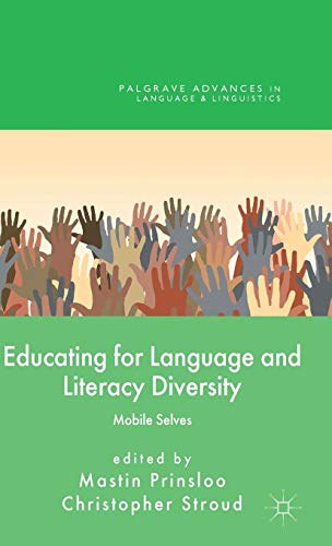 Educating for Language and Literacy Diversity: Mobile Selves (Palgrave Advances in Language and ...