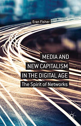 9781137310811: Media and New Capitalism in the Digital Age: The Spirit of Networks