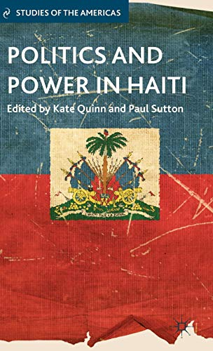 9781137311993: Politics and Power in Haiti (Studies of the Americas)