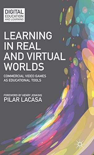 9781137312044: Learning in Real and Virtual Worlds: Commercial Video Games as Educational Tools (Digital Education and Learning)