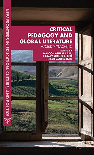 9781137319753: Critical Pedagogy and Global Literature: Worldly Teaching (New Frontiers in Education, Culture, and Politics)