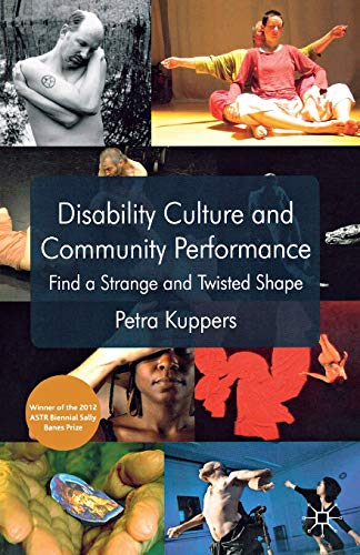 9781137319920: Disability Culture and Community Performance: Find a Strange and Twisted Shape