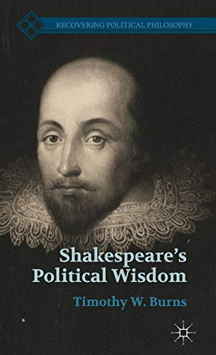 9781137320858: Shakespeare's Political Wisdom (Recovering Political Philosophy)