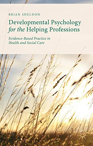 9781137321121: Developmental Psychology for the Helping Professions: Evidence-Based Practice in Health and Social Care