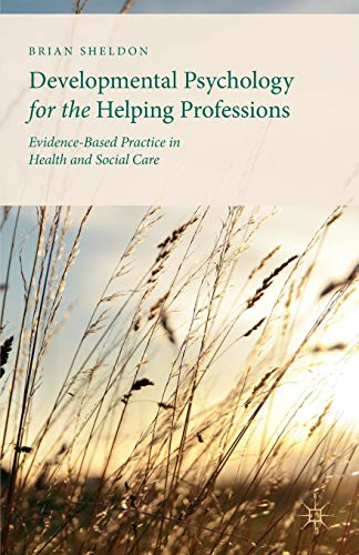 9781137321138: Developmental Psychology for the Helping Professions: Evidence-Based Practice in Health and Social Care