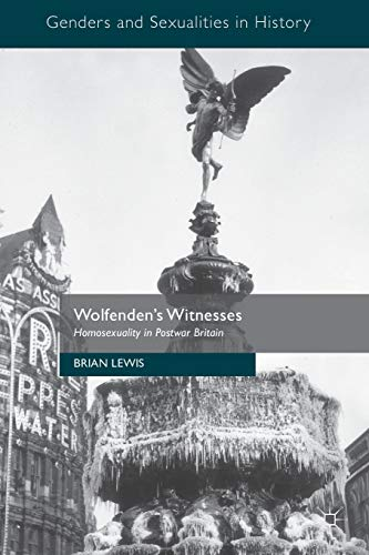 9781137321480: Wolfenden's Witnesses: Homosexuality in Postwar Britain (Genders and Sexualities in History)